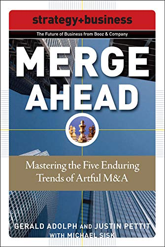 9780071508322: Merge Ahead: Mastering the Five Enduring Trends of Artful M&A (Future of Business Series; Strategy + Business)