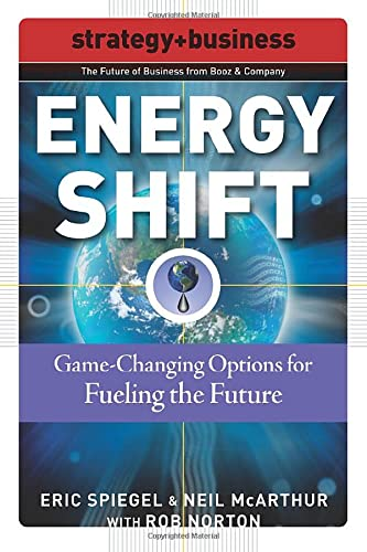9780071508346: Energy Shift: Game-Changing Options for Fueling the Future (Strategy + Business)