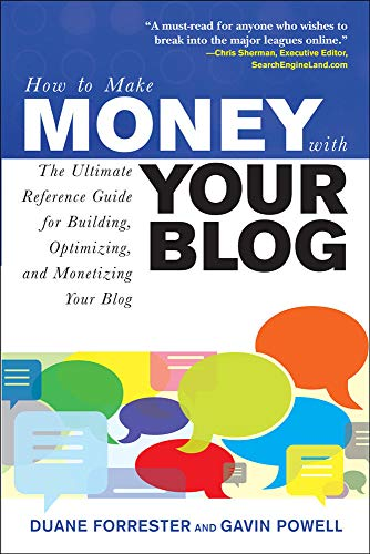 9780071508575: How to Make Money with Your Blog: The Ultimate Reference Guide for Building, Optimizing, and Monetizing Your Blog