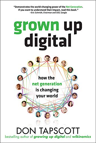 9780071508636: Grown Up Digital: How the Net Generation is Changing Your World
