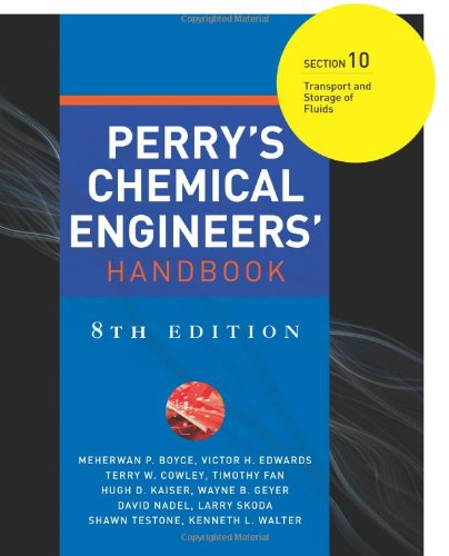 9780071511339: Perry's Chemical Engineers' Handbook 8/E Section 10:Transport and Storage of Fluids