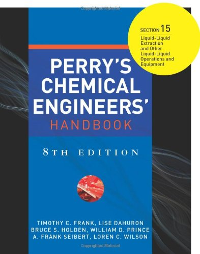 9780071511384: Perry's Chemical Engineers' Handbook 8/E Section 15:Liquid-Liquid Extraction and Other Liquid-Liquid Operations and Equipment