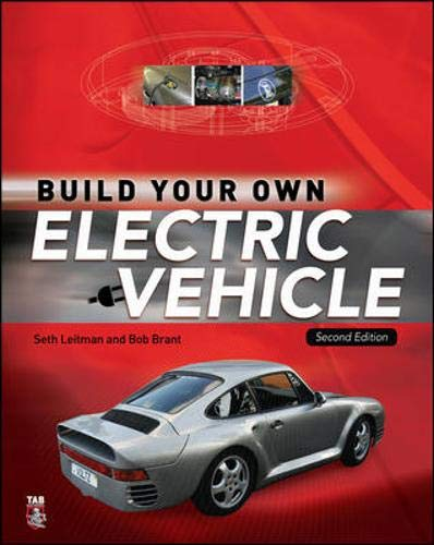 Build Your Own Electric Vehicle By Seth Leitman Bob Brant
