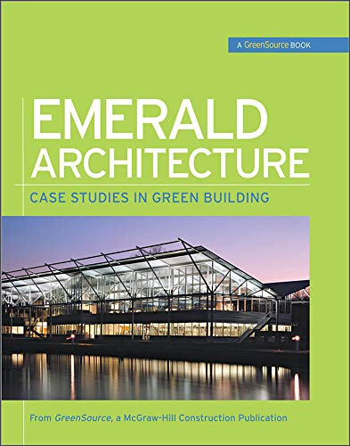 9780071544115: Emerald Architecture: Case Studies in Green Building (GreenSource) (GreenSource Books)