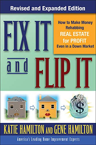 9780071544146: Fix It & Flip It: How to Make Money Rehabbing Real Estate for Profit Even in a Down Market