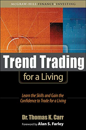 9780071544191: Trend Trading for a Living: Learn the Skills and Gain the Confidence to Trade for a Living