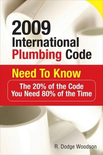 9780071544498: 2009 International Plumbing Code Need to Know: The 20% of the Code You Need 80% of the Time
