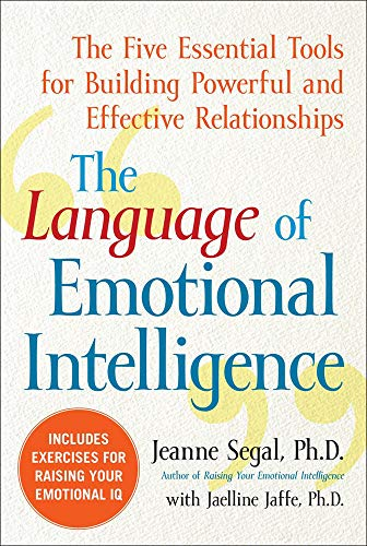 9780071544559: The Language of Emotional Intelligence: The Five Essential Tools for Building Powerful and Effective Relationships