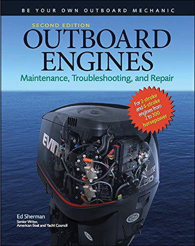 9780071544627: Outboard Engines: Maintenance, Troubleshooting, and Repair, Second Edition