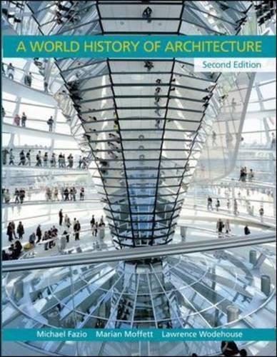 A World History of Architecture: Michael Fazio; Marian Moffett; Lawrence Wodehouse