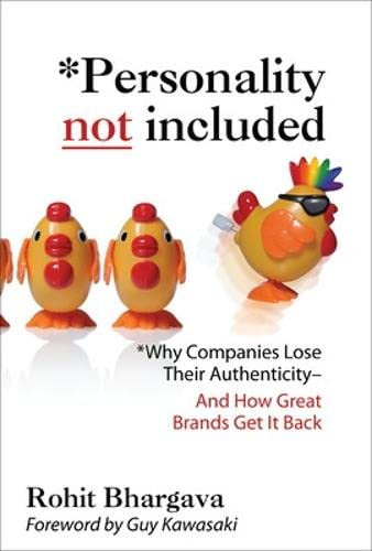 9780071545211: Personality Not Included: Why Companies Lose Their Authenticity And How Great Brands Get it Back, Foreword by Guy Kawasaki (Marketing/Sales/Advertising & Promotion)