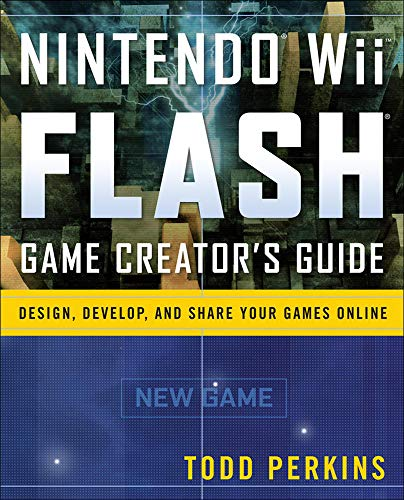 9780071545259: Nintendo Wii Flash Game Creator's Guide: Design, Develop, and Share Your Games Online