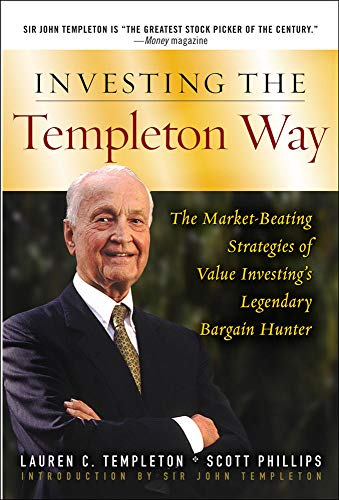 9780071545631: Investing the Templeton Way: The Market-Beating Strategies of Value Investing's Legendary Bargain Hunter (General Finance & Investing)