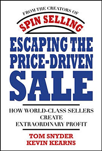 9780071545839: Escaping the Price-Driven Sale: How World Class Sellers Create Extraordinary Profit