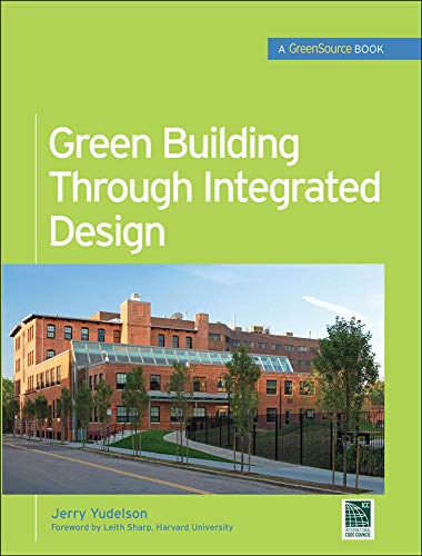 9780071546010: Green Building Through Integrated Design (GreenSource Books) (McGraw-Hill's Greensource)