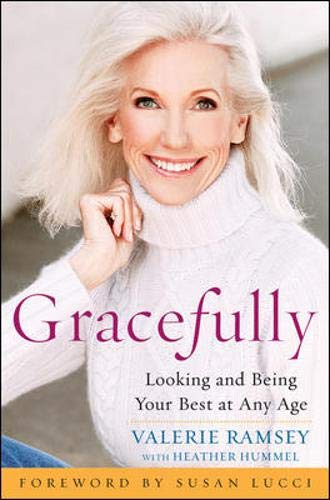 9780071546232: Gracefully: Looking and Being Your Best at Any Age