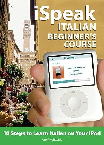 9780071546263: iSpeak Italian Beginner's Course (MP3 CD + Guide): 10 Steps to Learn Italian on Your iPod (Ispeak Audio Phrasebook)