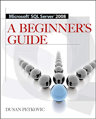 9780071546386: MICROSOFT SQL SERVER 2008 A BEGINNER'S GUIDE 4/E