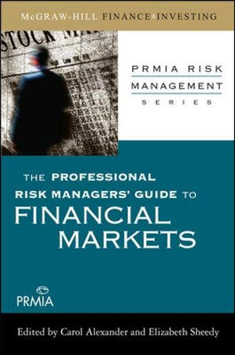9780071546485: The Professional Risk Managers' Guide to Financial Markets (PRMIA Risk Management Series)
