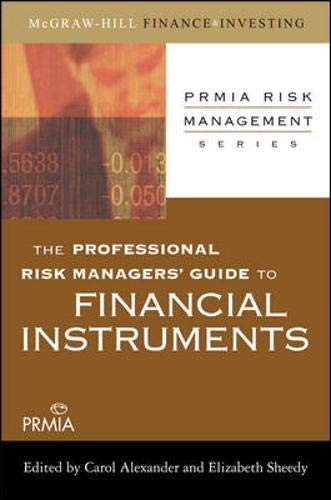 9780071546492: The Professional Risk Managers' Guide to Financial Instruments (PRMIA Risk Management Series)