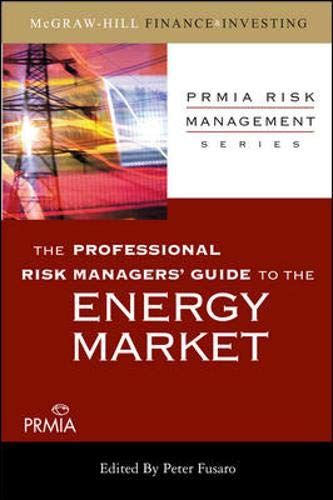 9780071546515: The Professional Risk Managers' Guide to the Energy Market (PRMIA Risk Management Series)
