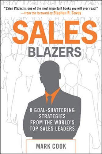 9780071546843: Sales Blazers: 8 Goal-Shattering Strategies from the World's Top Sales Leaders