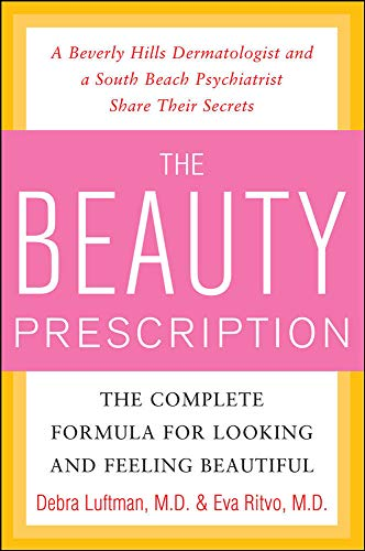 9780071547635: The Beauty Prescription: The Complete Formula for Looking and Feeling Beautiful