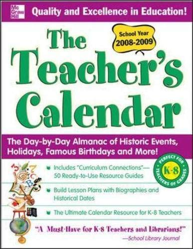 9780071547734: The Teacher's Calendar School Year 2008-2009: The Day-by-Day Almanac of Historic Events, Holidays, Famous Birthdays and More! (Teacher's Calendar: The ... Historic Events, Birthdays & Special Days)