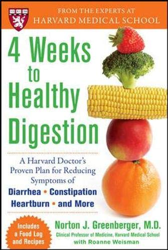 9780071547956: 4 Weeks to Healthy Digestion: A Harvard Doctor's Proven Plan for Reducing Symptoms of Diarrhea,Constipation, Heartburn, and More: A Harvard Doctor's ... of Diarrhea,Constipation, Heartburn and More