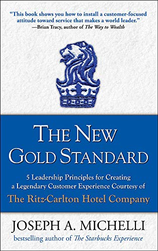 9780071548335: The New Gold Standard: 5 Leadership Principles for Creating a Legendary Customer Experience Courtesy of the Ritz-Carlton Hotel Company