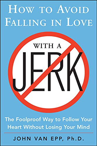 9780071548427: How to Avoid Falling in Love with a Jerk