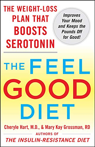 9780071548496: The Feel-Good Diet: The Weight-Loss Plan That Boosts Serotonin, Improves Your Mood, and Keeps the Pounds Off for Good