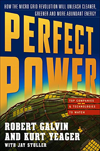 9780071548823: PERFECT POWER: How the Microgrid Revolution Will Unleash Cleaner, Greener, More Abundant Energy