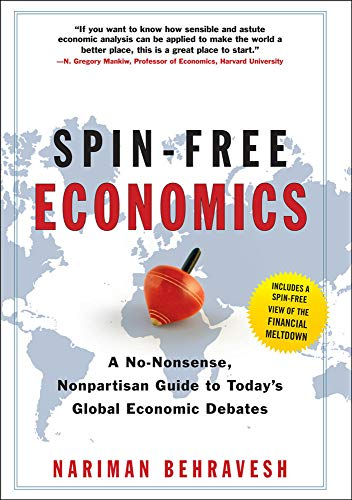 9780071549035: SPIN-FREE ECONOMICS: A No-nonsense, Non-partisan Guide to Today's Global Economic Debates
