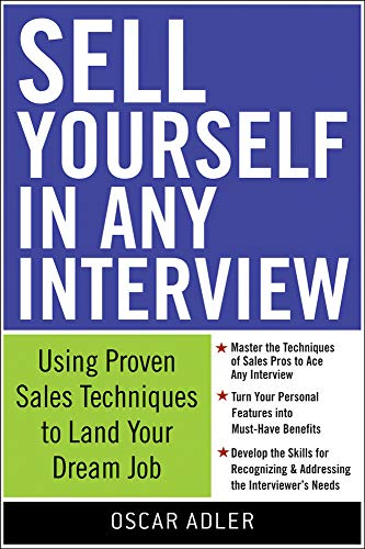 9780071549097: Sell Yourself in Any Interview: Use Proven Sales Techniques to Land Your Dream Job