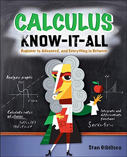 9780071549318: Calculus Know-It-ALL: Beginner to Advanced, and Everything in Between