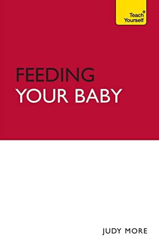 9780071549332: Teach Yourself Feeding Your Baby (Teach Yourself: Parenting)