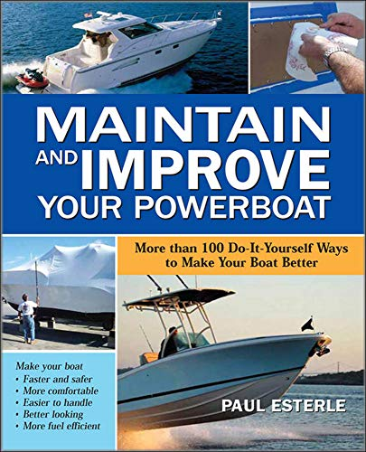 9780071549349: Maintain and Improve Your Powerboat: 100 Ways to Make Your Boat Better
