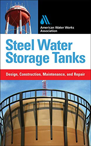 9780071549387: Steel Water Storage Tanks: Design, Construction, Maintenance, and Repair (Mechanical Engineering)