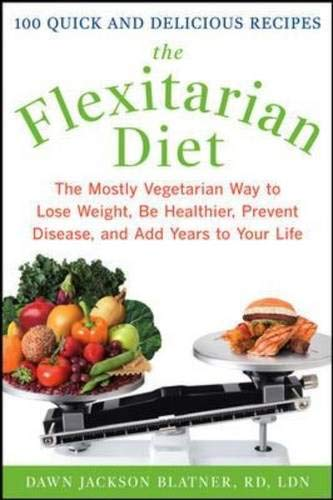 9780071549578: The Flexitarian Diet: The Mostly Vegetarian Way to Lose Weight, Be Healthier, Prevent Disease, and Add Years to Your Life