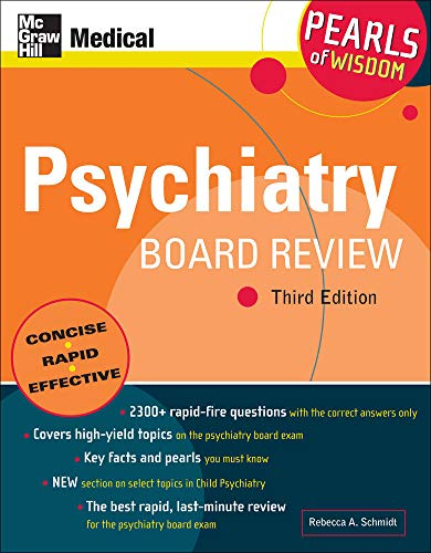 Psychiatry Board Review, Third Edition (Pearls of Wisdom Series): Rebecca A. Schmidt
