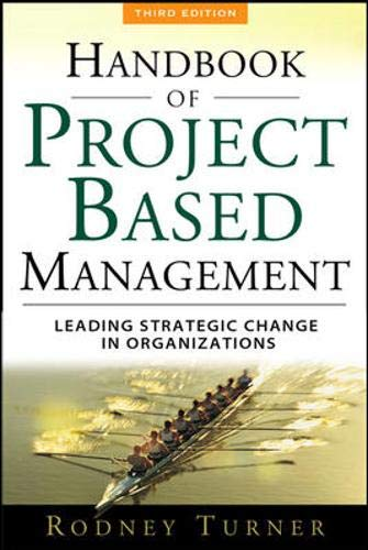 9780071549745: The Handbook of Project-based Management: Leading Strategic Change in Organizations