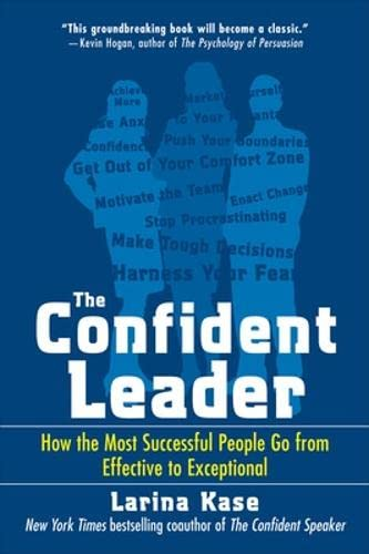 9780071549882: The Confident Leader: How the Most Successful People Go From Effective to Exceptional