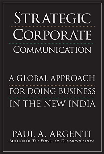 Strategic Corporate Communications: A Global Approach for: Paul A. Argenti