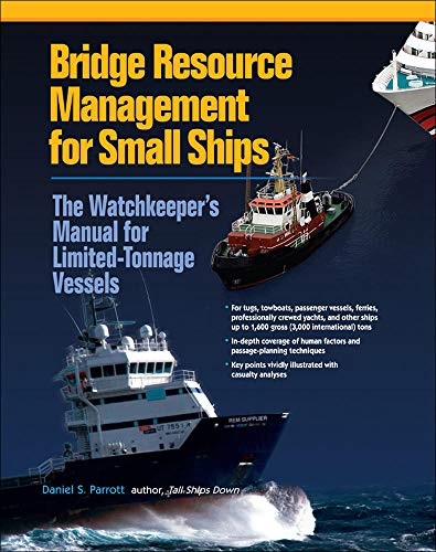 9780071550079: Bridge Resource Management for Small Ships: The Watchkeeper's Manual for Limited-Tonnage Vessels