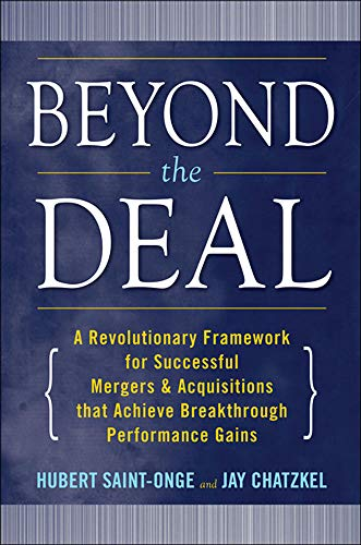 9780071550109: Beyond the Deal: A Revolutionary Framework for Successful Mergers & Acquisitions That Achieve Breakthrough Performance Gains: A Revolutionary ... That Achieve Breakthrough Performance Gains