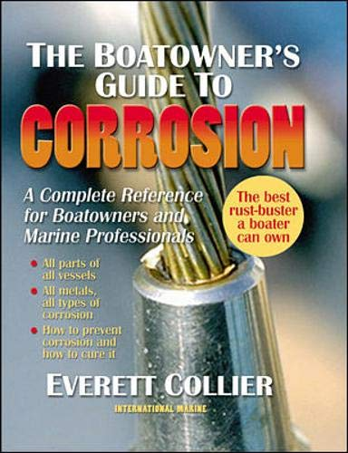 9780071550192: The Boatowner's Guide to Corrosion: Find it! Stop it! Fix it!