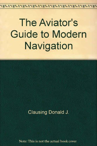 9780071551045: The Aviator's Guide to Modern Navigation