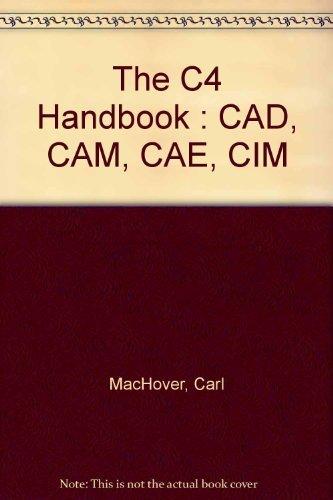 9780071554268: The C4 Handbook : CAD, CAM, CAE, CIM