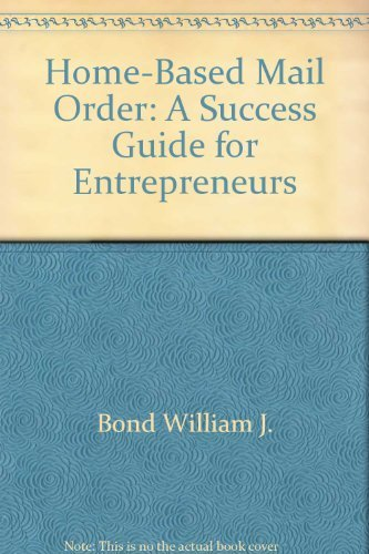 9780071559201: Home-Based Mail Order: A Success Guide for Entrepreneurs